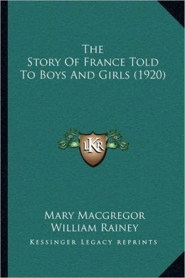 The Story of France Told to Boys and Girls (1920)