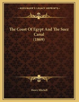The Coast Of Egypt And The Suez Canal (1869)