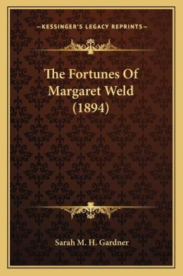 The Fortunes of Margaret Weld (1894)