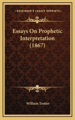 Essays On Prophetic Interpretation (1867)