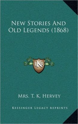 New Stories And Old Legends (1868)
