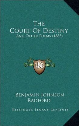 The Court Of Destiny: And Other Poems (1883)