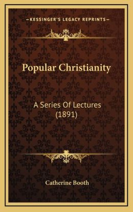 Popular Christianity: A Series Of Lectures (1891)