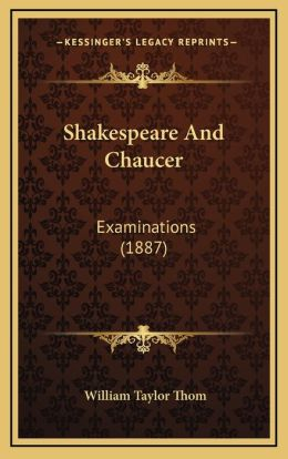 Shakespeare And Chaucer: Examinations (1887)