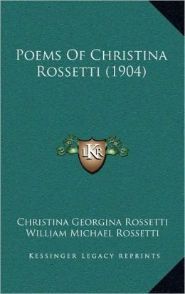 Poems Of Christina Rossetti (1904)
