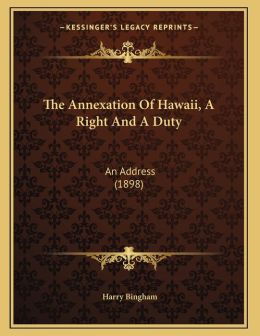 The Annexation Of Hawaii, A Right And A Duty