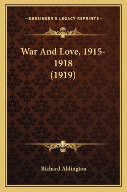 War And Love, 1915-1918 (1919)