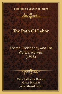 The Path Of Labor: Theme, Christianity And The World's Workers (1918)