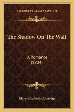The Shadow On The Wall: A Romance (1904)