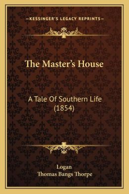 The Master's House: A Tale of Southern Life (1854)