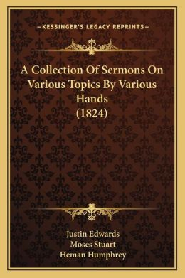 A Collection Of Sermons On Various Topics By Various Hands (1824)