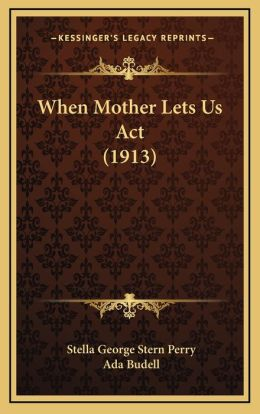 When Mother Lets Us Act (1913)