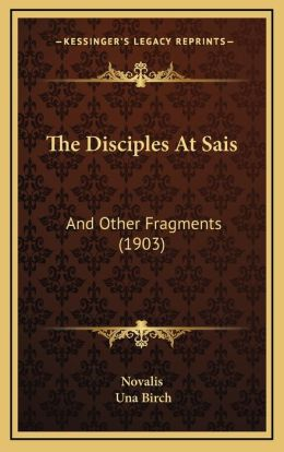 The Disciples At Sais: And Other Fragments (1903)