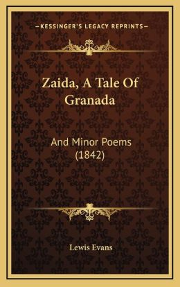 Zaida, a Tale of Granada: And Minor Poems (1842)
