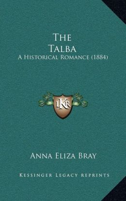 The Talba: A Historical Romance (1884)