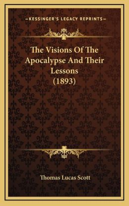 The Visions of the Apocalypse and Their Lessons (1893)