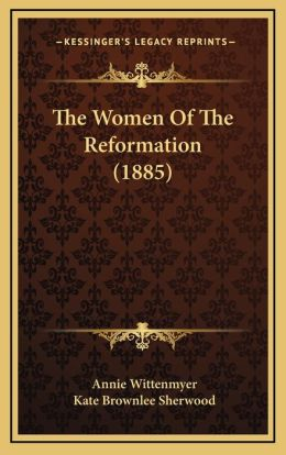 The Women Of The Reformation (1885)