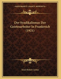 Der Syndikalismus Der Geistesarbeiter In Frankreich (1921)