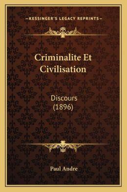 Criminalite Et Civilisation: Discours (1896)