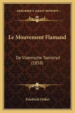 Le Mouvement Flamand: De Vlaemsche Taelstryd (1858)