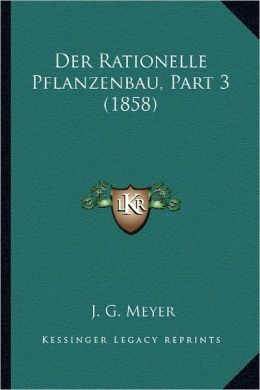 Der Rationelle Pflanzenbau, Part 3 (1858)
