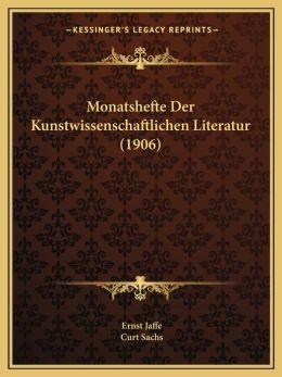 Monatshefte Der Kunstwissenschaftlichen Literatur (1906)