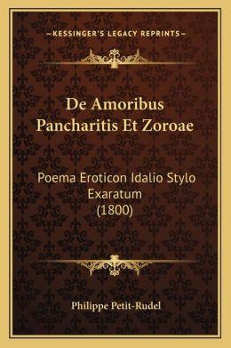 De Amoribus Pancharitis Et Zoroae: Poema Eroticon Idalio Stylo Exaratum (1800)