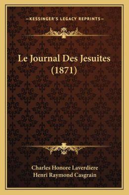 Le Journal Des Jesuites (1871)