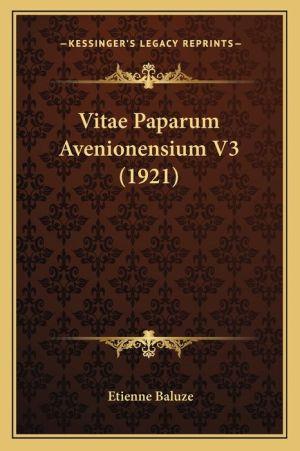 Vitae Paparum Avenionensium V3 (1921) (French Edition)