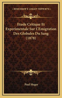 Etude Critique Et Experimentale Sur L'Emigration Des Globules Du Sang (1878)