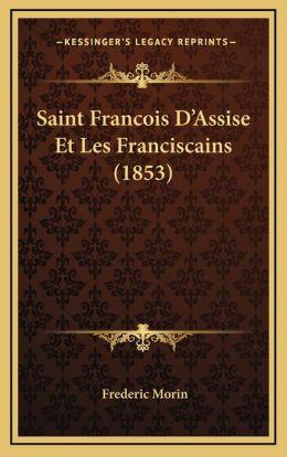 Saint Francois D'Assise Et Les Franciscains (1853)
