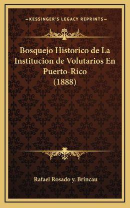 Bosquejo Historico de La Institucion de Volutarios En Puerto-Rico (1888)