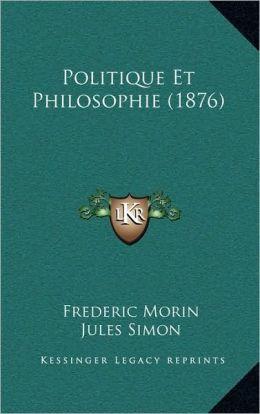 Politique Et Philosophie (1876)