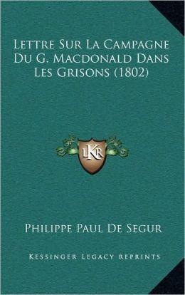 Lettre Sur La Campagne Du G. Macdonald Dans Les Grisons (1802)