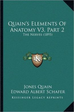 Quain's Elements Of Anatomy V3, Part 2: The Nerves (1895)