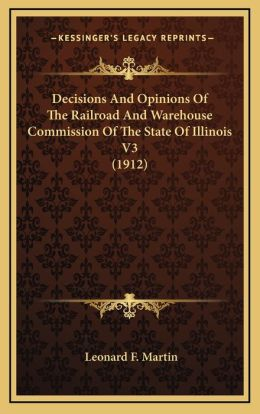 Decisions And Opinions Of The Railroad And Warehouse Commission Of The State Of Illinois V3 (1912)