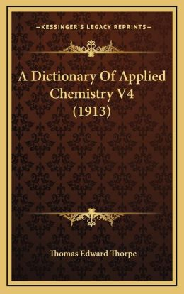A Dictionary Of Applied Chemistry V4 (1913)