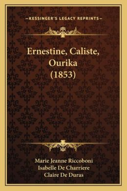 Ernestine, Caliste, Ourika (1853)