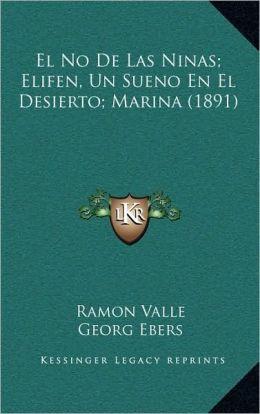 El No De Las Ninas; Elifen, Un Sueno En El Desierto; Marina (1891)