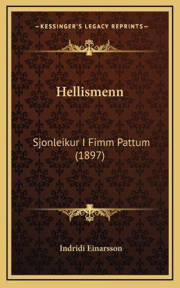 Hellismenn: Sjonleikur I Fimm Pattum (1897)