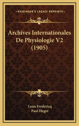 Archives Internationales De Physiologie V2 (1905)