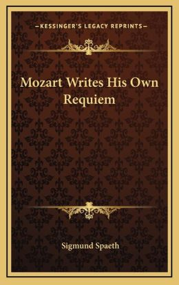 Mozart Writes His Own Requiem