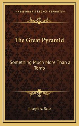 The Great Pyramid: Something Much More Than a Tomb