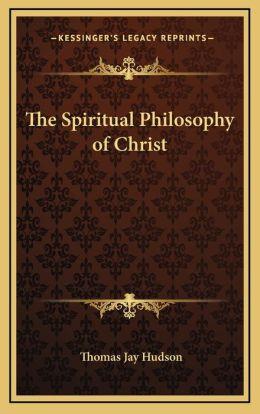 The Spiritual Philosophy of Christ