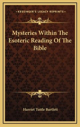 Mysteries Within The Esoteric Reading Of The Bible