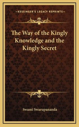 The Way of the Kingly Knowledge and the Kingly Secret