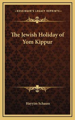 The Jewish Holiday of Yom Kippur
