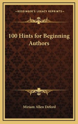 100 Hints for Beginning Authors