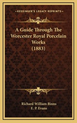 A Guide Through The Worcester Royal Porcelain Works (1883)
