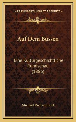 Auf Dem Bussen: Eine Kulturgeschichtliche Rundschau (1886)